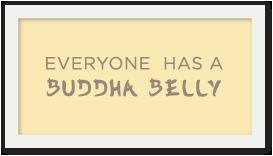 Everyone has a Buddha Belly